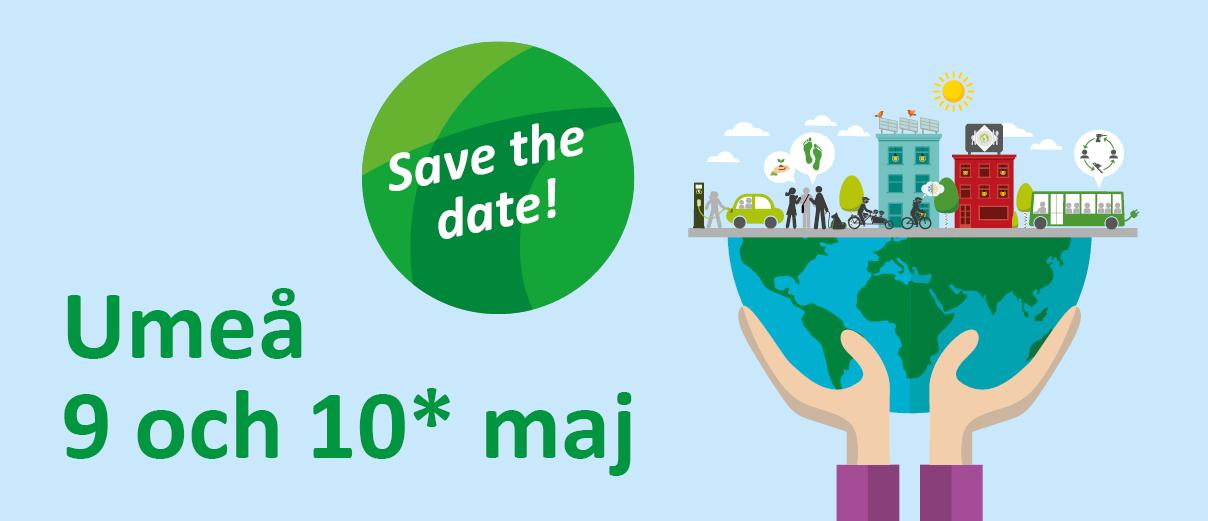 Save the date! 9 och 10* maj 2019
